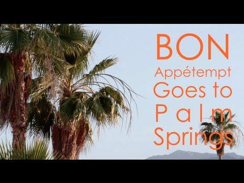 Bon Appétempt Goes to Palm Springs | Bon Appétempt | PBS Digital Studios