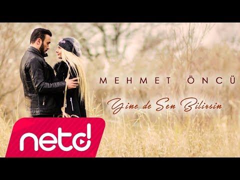 Mehmet Öncü - Yine De Sen Bilirsin