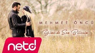 Mehmet Öncü - Yine De Sen Bilirsin dinle ve mp3 indir