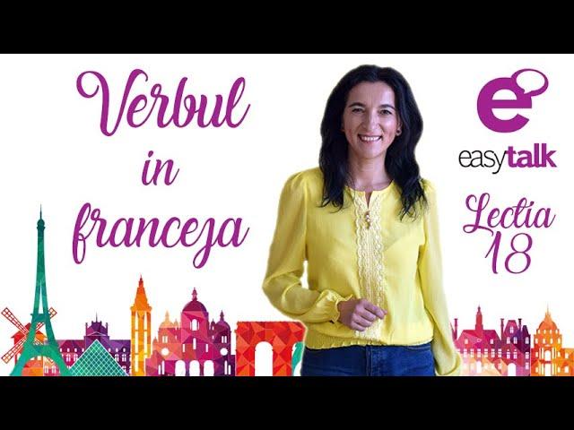 VERBUL | Limba franceza | Lectia 18 (gramatica)