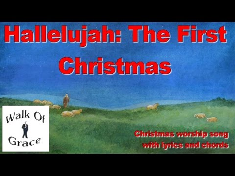 Hallelujah  The First Christmas  Christmas Song with Lyrics and Chords