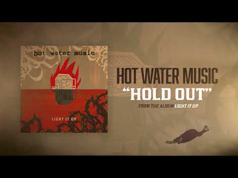 Hot Water Music - Hold Out