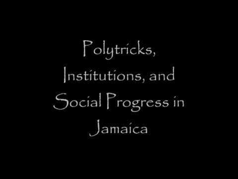 Polytricks and Institutions in Jamaica's History