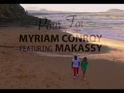 Myriam Conroy feat Makassy - Pour Toi (Clip Officiel)