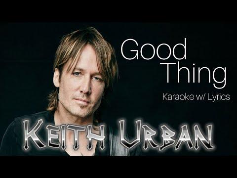Keith Urban - Good Thing (Karaoke w/ Lyrics)