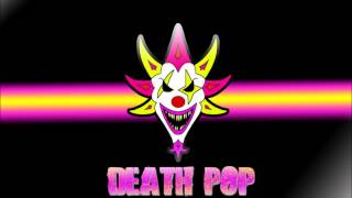 ICP. The mighty death pop- Juggalo juice.