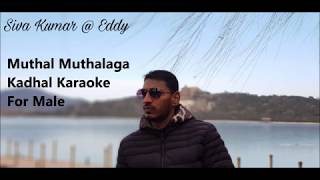 Muthal Muthalaga Kadhal Karaoke For Male
