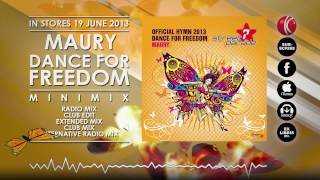 Maury - Dance For Freedom (Official Street Parade Hymn 2013) (Minimix) // OUT NOW!!