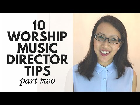 10 Worship Music Director Tips (Part 2)