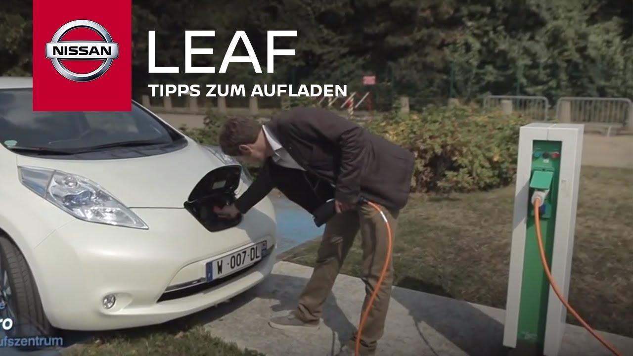 nissan leaf - tipps zum aufladen ihres elektroautos - youtube