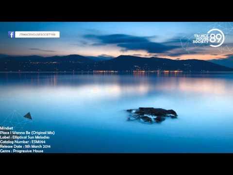 Mindset - Place I Wanna Be (Original Mix) [ESM094] [Out 05.03.2014] [THS89]