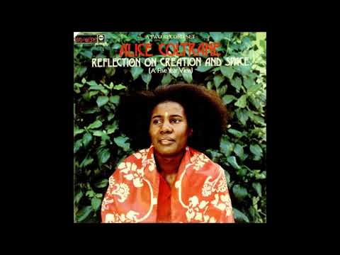 Alice Coltrane  Reflection on Creation and Space A Five Year View LP 1973 FULL ALBUM