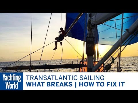Transatlantic sailing - what breaks and how to fix it