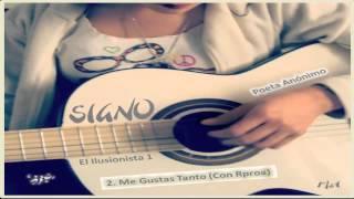 """""""Me Gustas Tanto"""" - Signo ( Con Rproa ) • Poeta Anónimo • ♫ 2"""