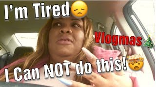 Vlogmas Day 5   I Cant Do This Today!!!   Deidra Dazzling Family Vlog