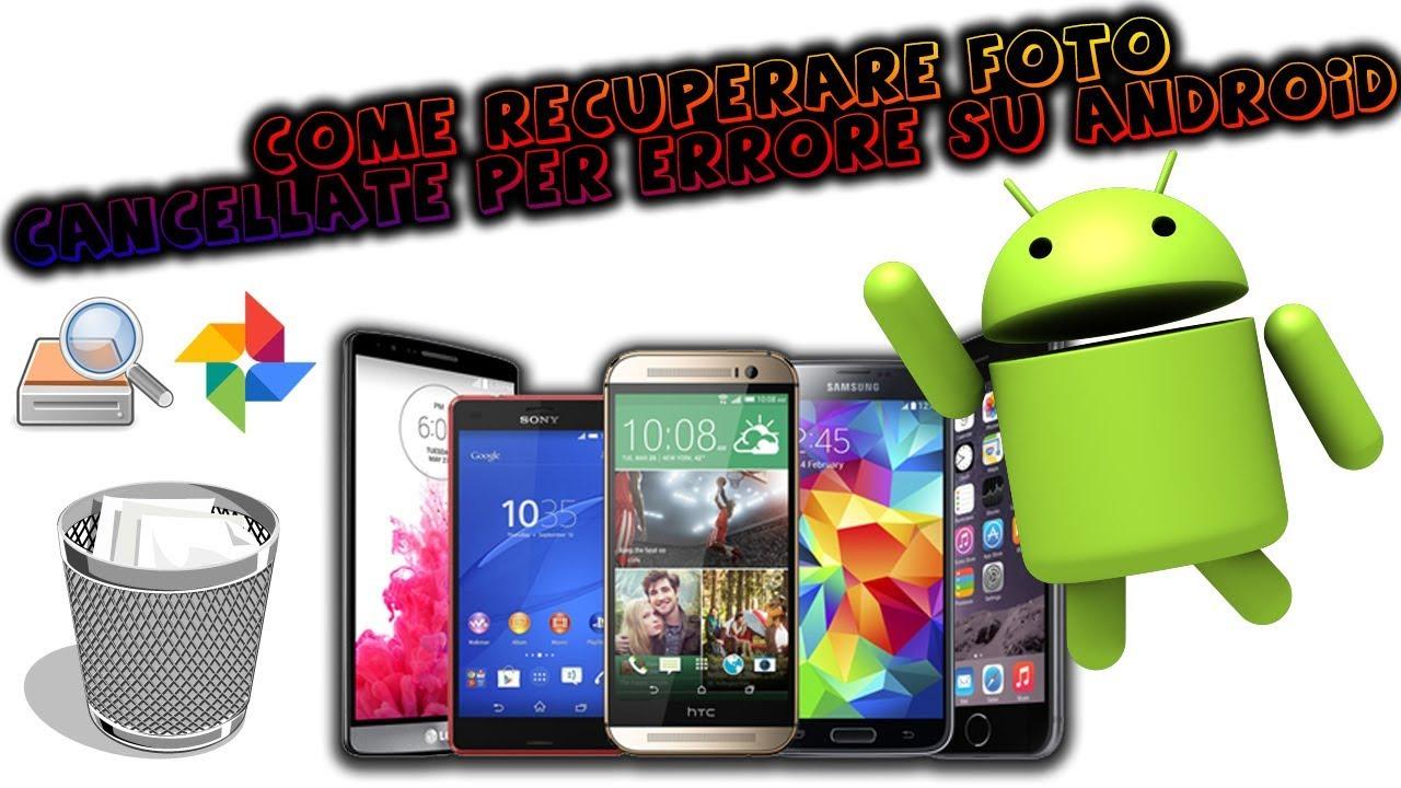 Recuperare Le Foto Cancellate Su Android In Maniera Veloce