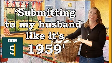 'Submitting to my husband like it's 1959': Why I became a TradWife ¦ BBC Stories