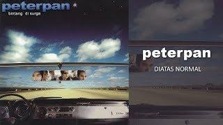 Peterpan - Diatas Normal (Official Audio)