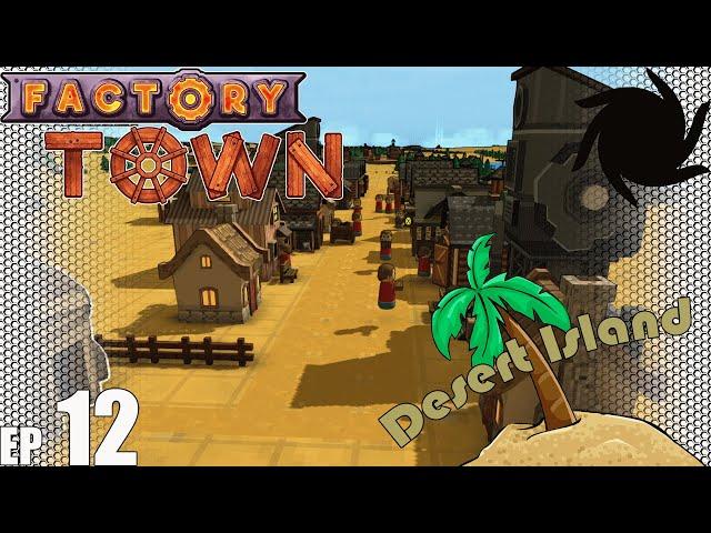 Factory Town Desert Island - E12 - Mining Town Main Street