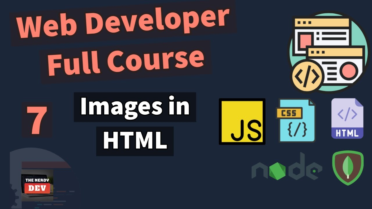 Web Developer Full Course - Images in HTML - #7