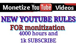 New YouTube policy for monetization how to monetize your channels ? YouTube new monetization rules