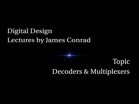 Digital Design:  Decoders and Multiplexers