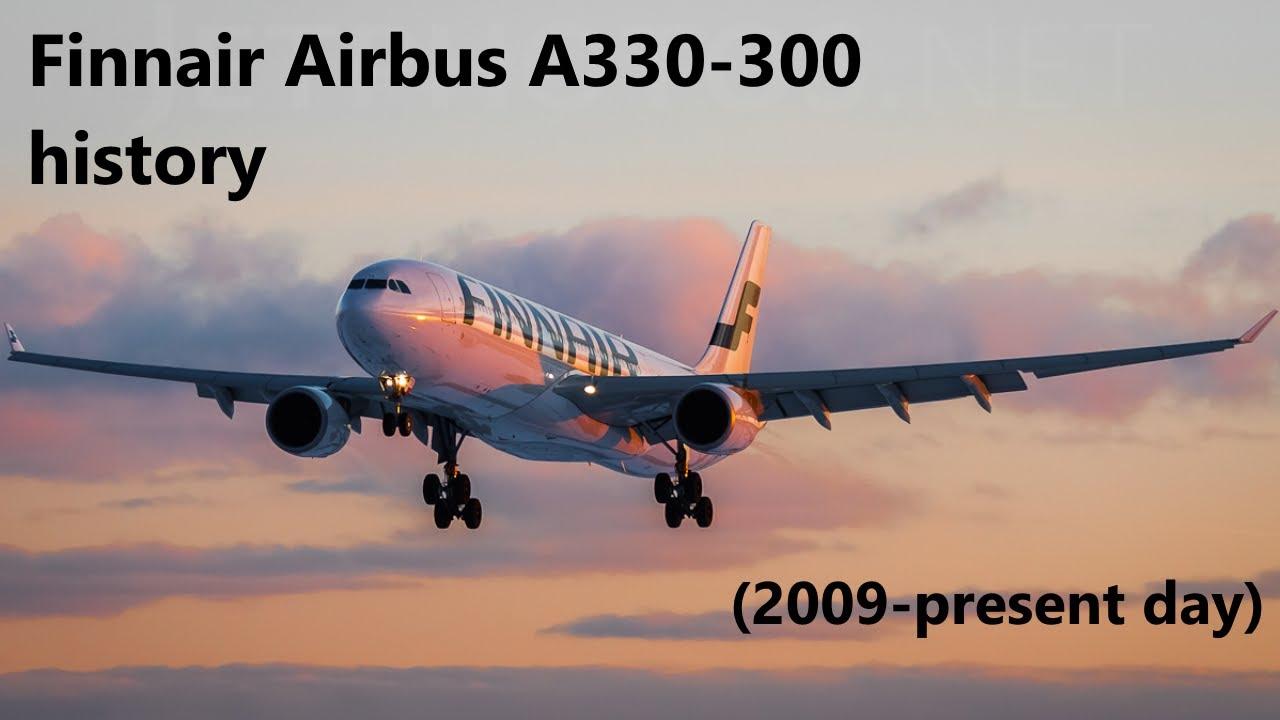Finnair Airbus A330-300 history (2009-present day)