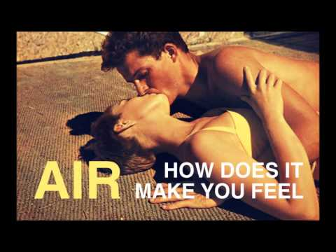 Air - How Does It Make You Feel