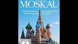 Moskau: Eine Reise durch die russische Hauptstadt