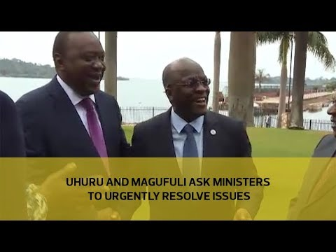 Uhuru and Magufuli ask Ministers to urgently resolve issues