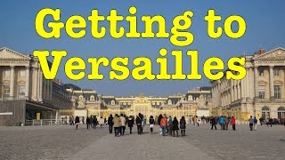 The easiest and cheapest way to get from Paris to Versailles