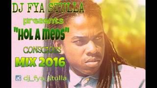 "DJ Fya Stulla presents ""Hol a Meds"" conscious mix 2016"