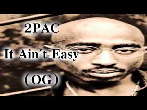 2Pac - It Ain't Easy (Original)