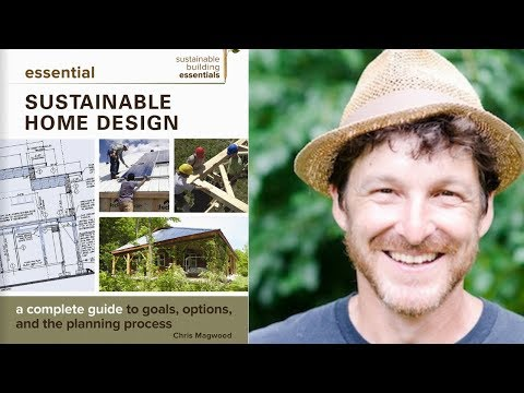 How to Design Your Sustainable Home Interview with Chris Magwood
