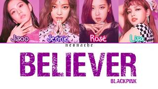 How Would BLACKPINK Sing Believer by Imagine Dragons (Cover by J.Fla) (Color Lyric Eng) (FANMADE)