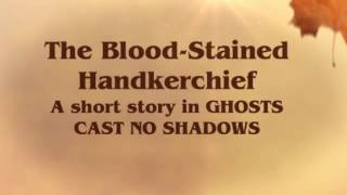 Bood-Stained Handkerchief