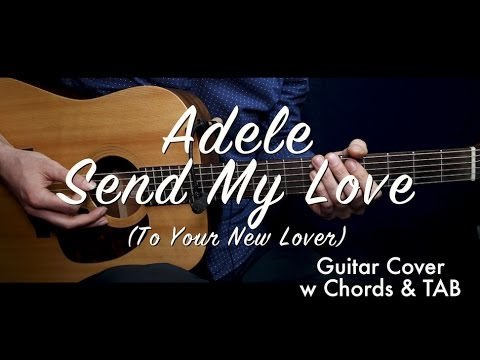 Adele - Send My Love (To Your New Lover) guitar cover/guitar (lesson/tutorial) w Chords & TAB