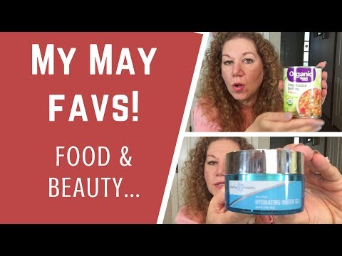 May Favorites Beauty, Skincare and Healthy Foods