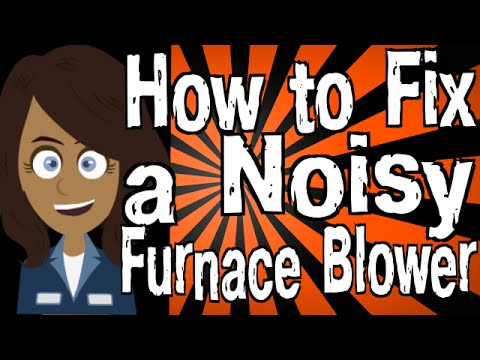 How To Fix A Noisy Furnace Blower Youtube