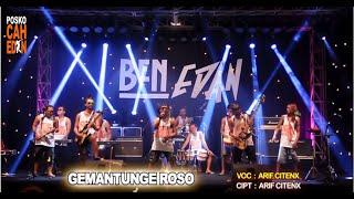 GEMANTUNGE ROSO - VERSI BEN EDAN - ARIF CITENX MP3
