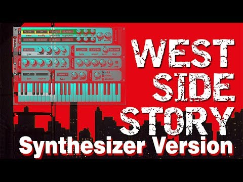 West Side Story - Tonight - The Synthesizer Cover Version