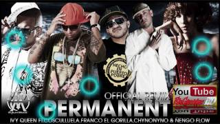 Ivy Queen Ft. Cosculluela, Franco El Gorilla, Chyno Nyno & Ñengo Flow - Permanent [Official Remix]