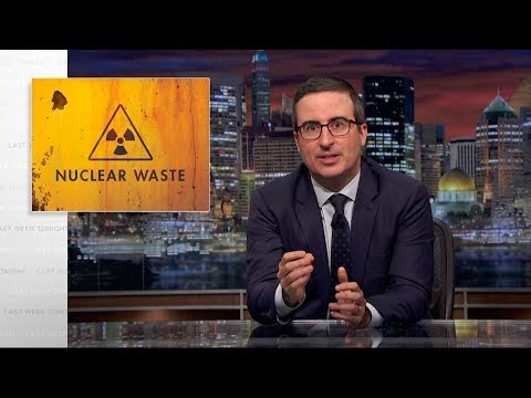 Nuclear Waste: Last Week Tonight with John Or HBO