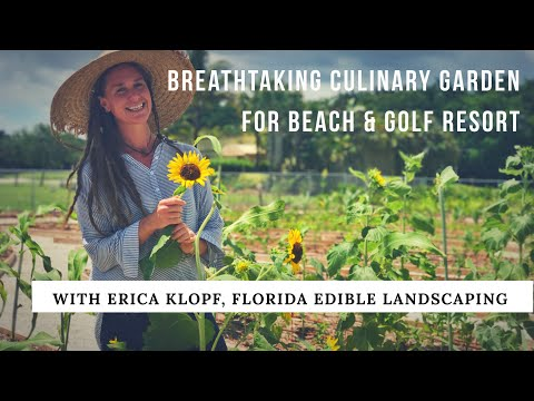 Breathtaking Culinary Garden for Beach Hotel & Golf Resort Restaurants with Erica Klopf