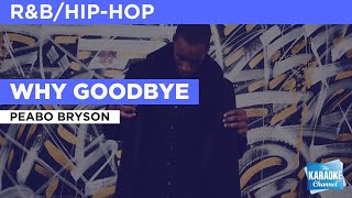 Sing why goodbye : peabo bryson wherever you go with the stingray karaoke mobile app. download today:apple ios: https://itunes.apple.com/ca/app/sing-with-sti...