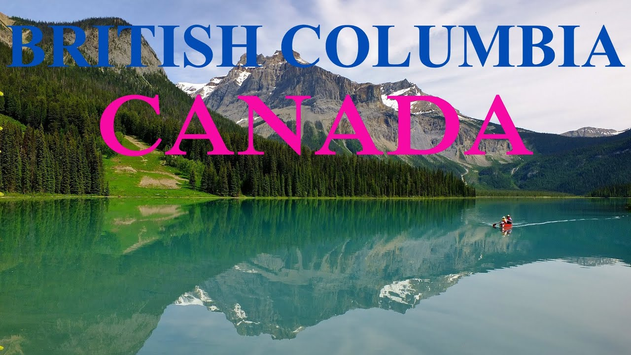 10 Best Places to Visit in British Columbia, Canada Travel Guide