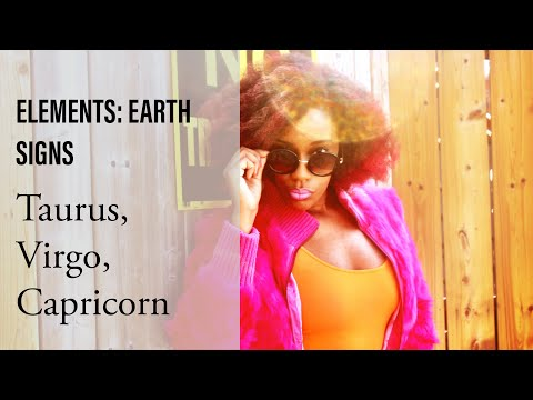 ASTROLOGY #3: ELEMENTS: EARTH SIGNS: TAURUS, VIRGO ...