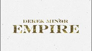 "Empire (feat. Traneshia ""Truth"" Chiles) - Derek Minor - Empire"