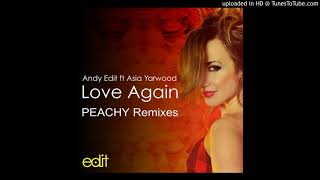 Andy Edit ★ Love Again (Peachy Club Re-Work) [Feat. Asia Yarwood]