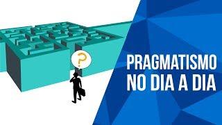 Pragmatismo no dia a dia | P&C